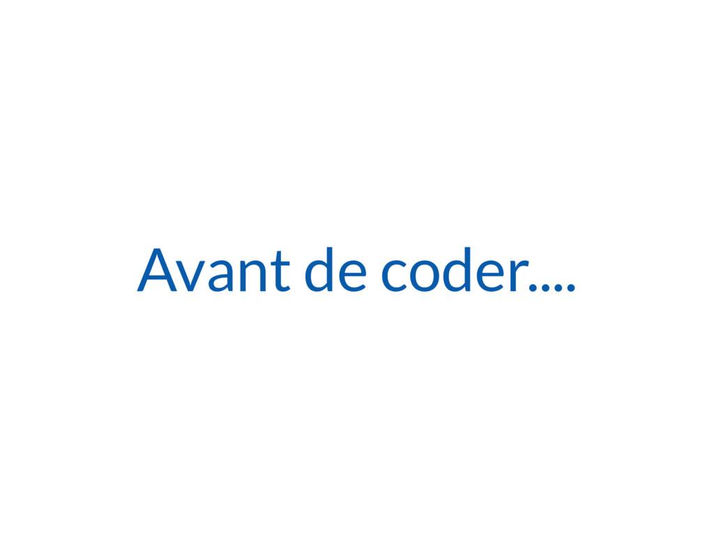 Avant de coder....