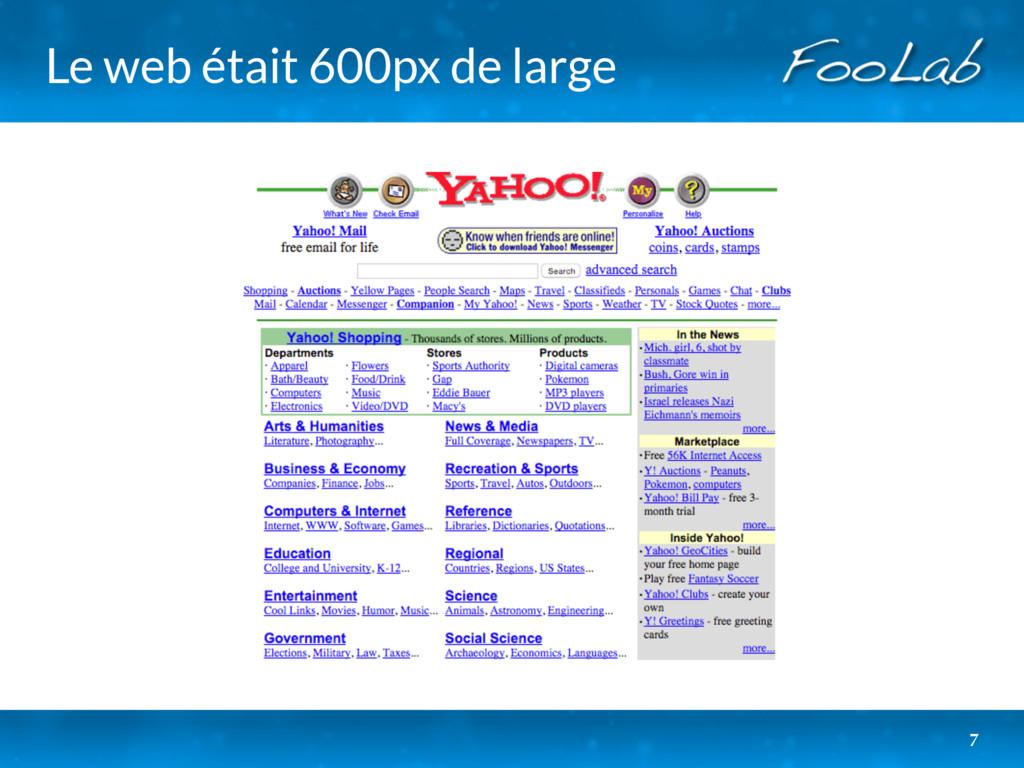 Le web était 600px de large 7