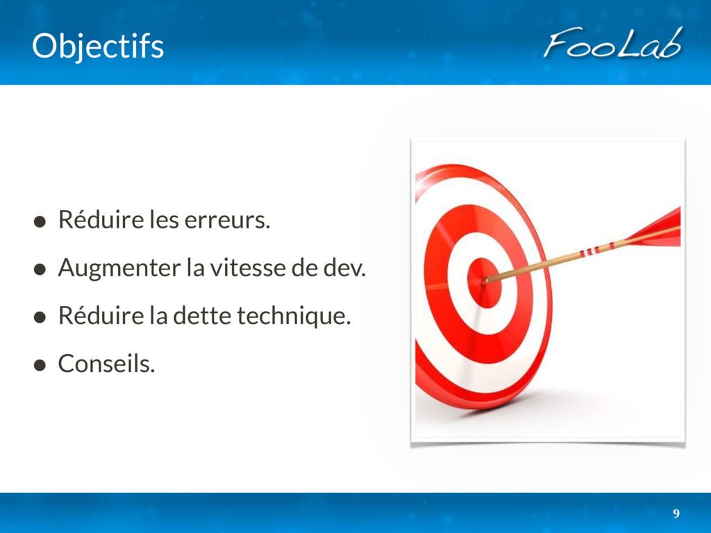 Objectifs • Réduire les erreurs. • Augmenter la...