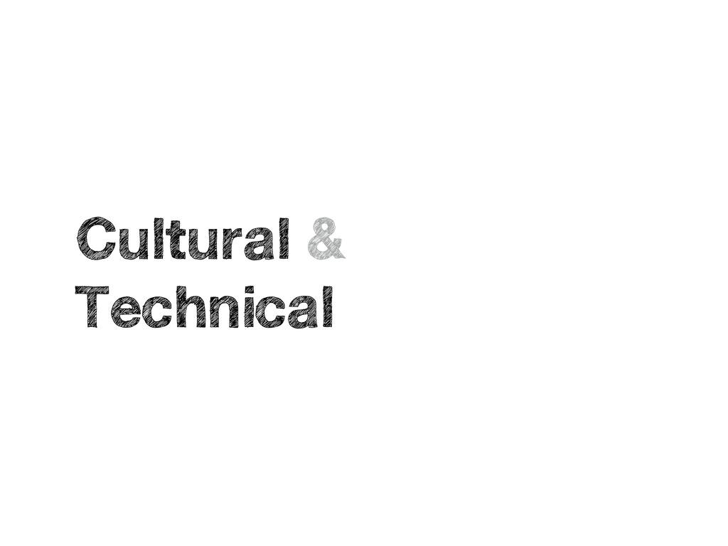 Cultural & Technical