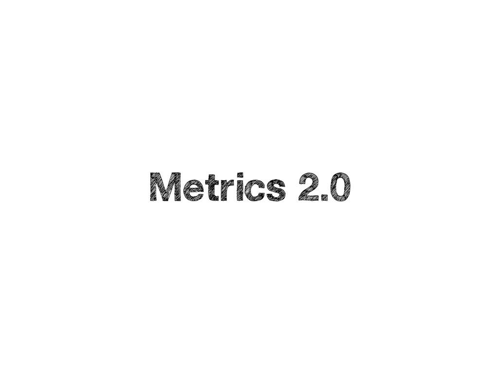 Metrics 2.0
