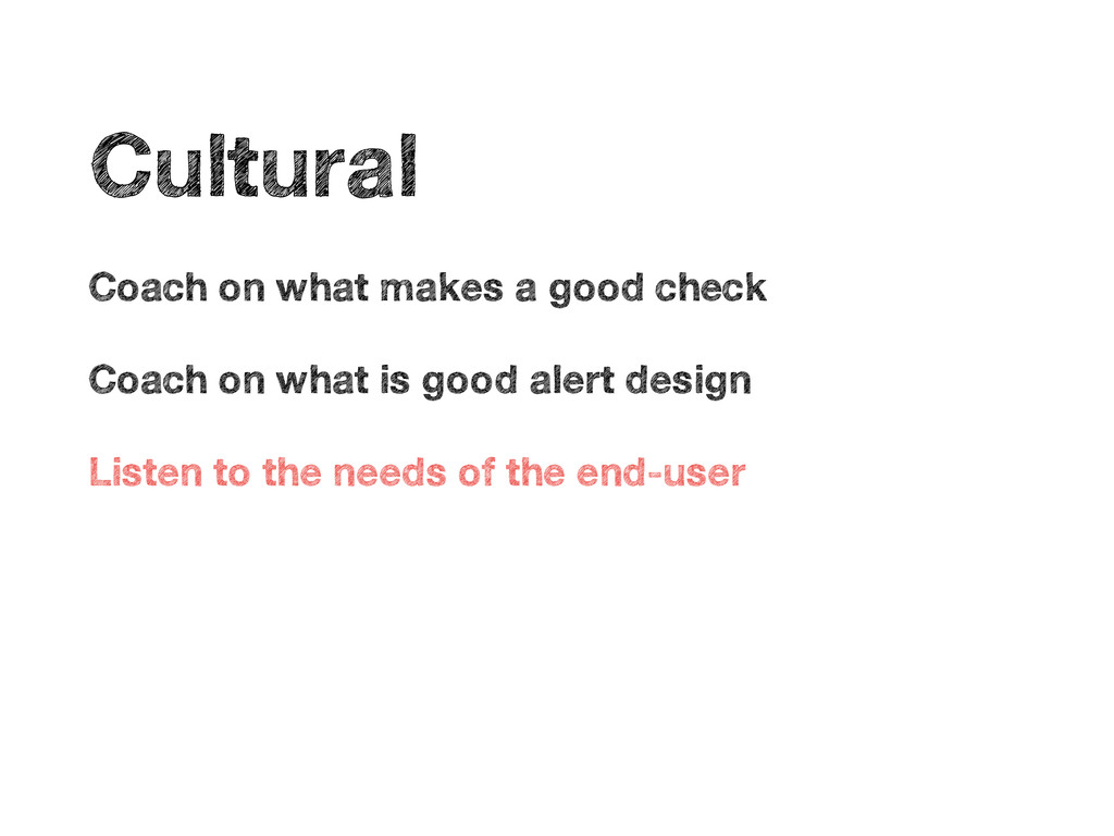 • Cultural • Coach on what makes a good check •...