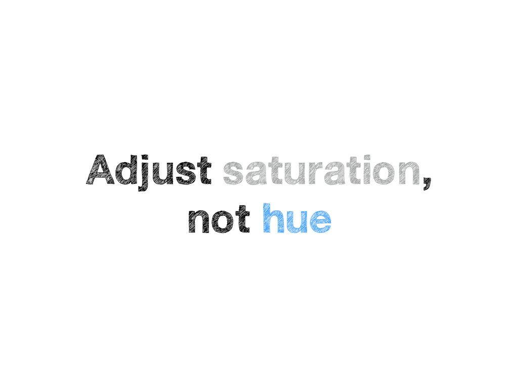 Adjust saturation, not hue