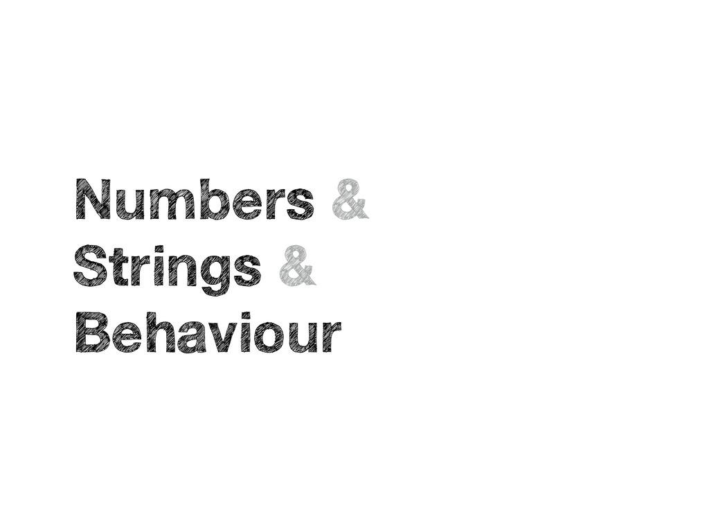 Numbers & Strings & Behaviour