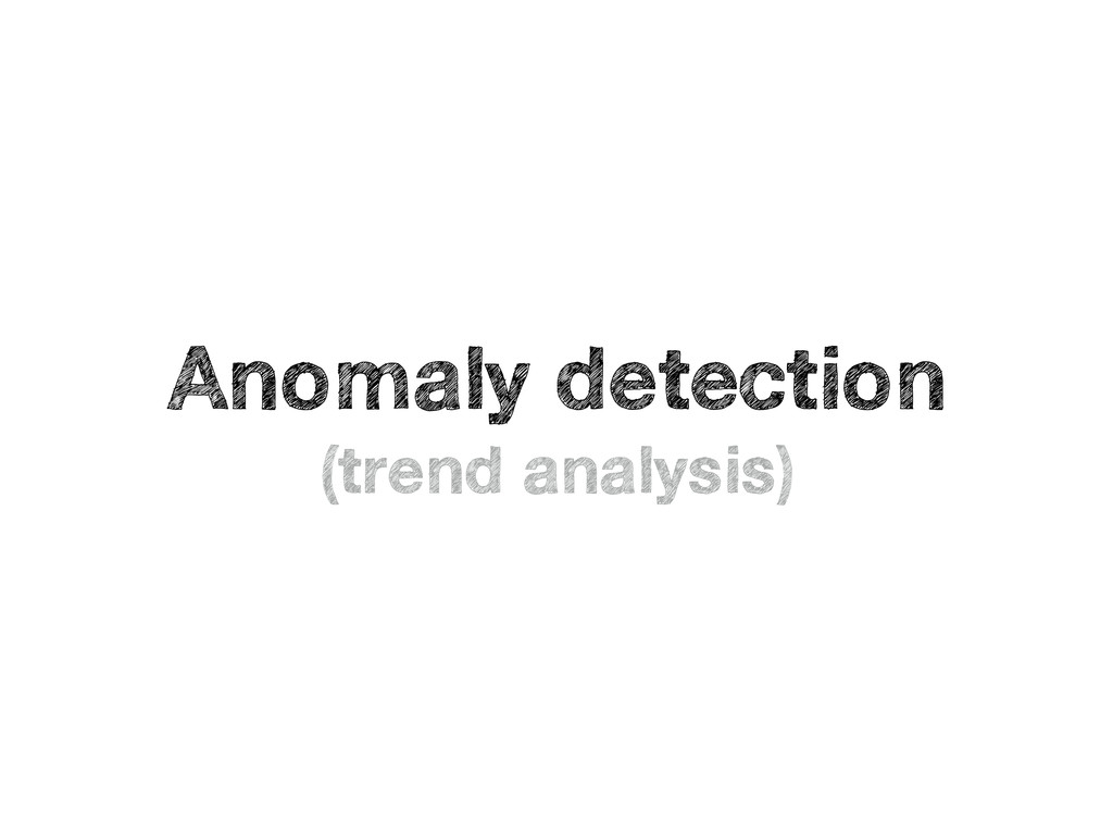 Anomaly detection (trend analysis)