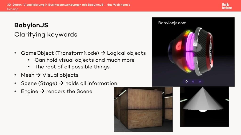 Clarifying keywords • GameObject (TransformNode...