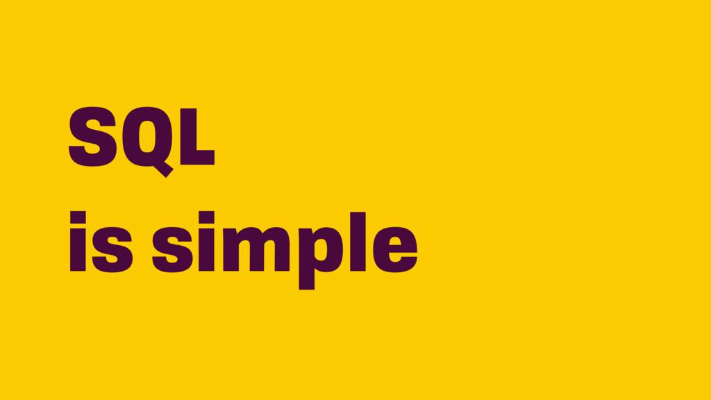 SQL is simple