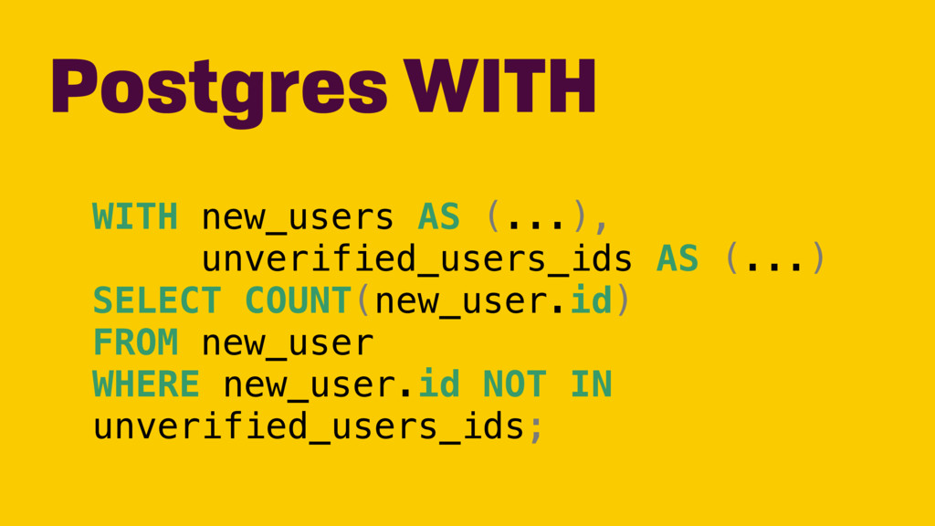 WITH new_users AS (...), unverified_users_ids A...