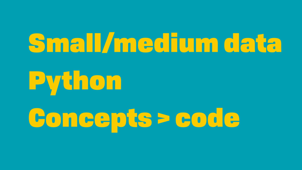 Small/medium data Python Concepts > code