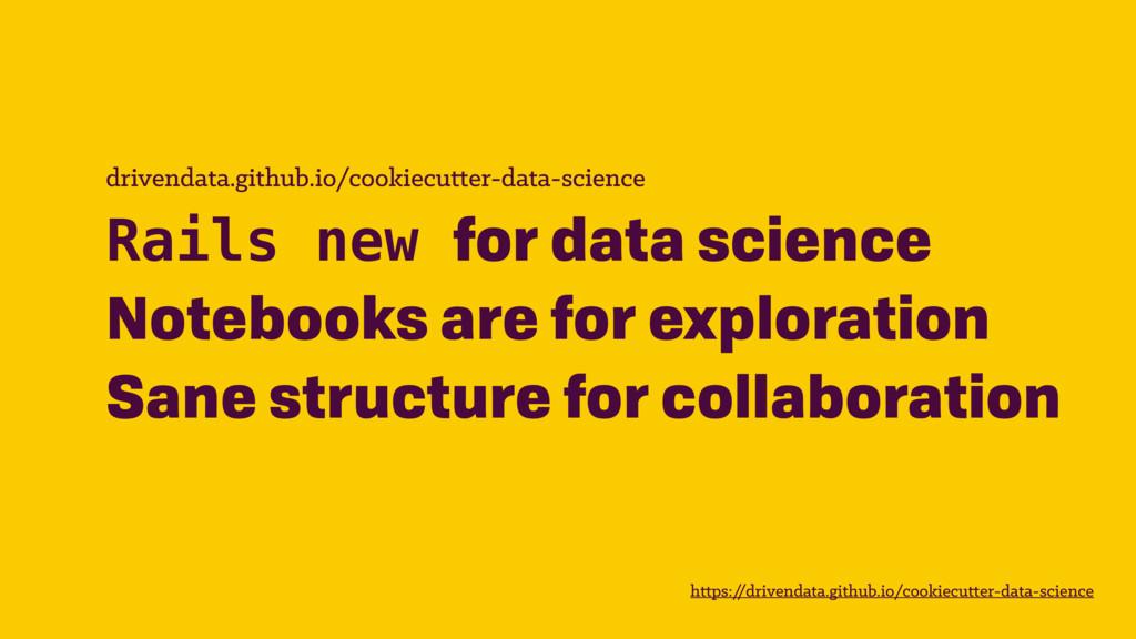 drivendata.github.io/cookiecutter-data-science ...