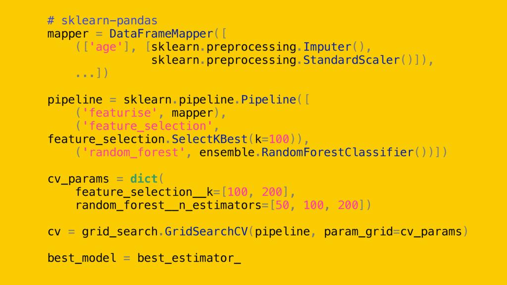 # sklearn-pandas mapper = DataFrameMapper([ (['...