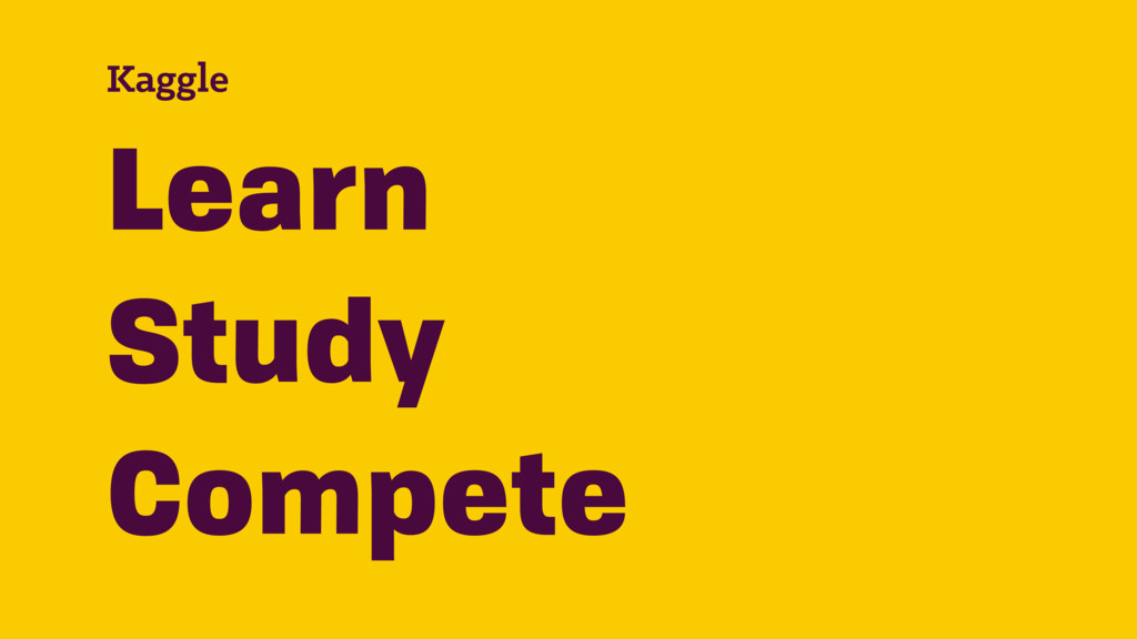 Kaggle Learn Study Compete
