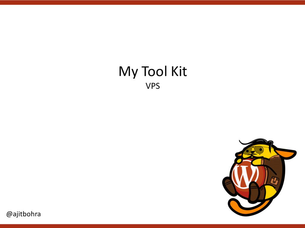 My Tool Kit VPS @ajitbohra