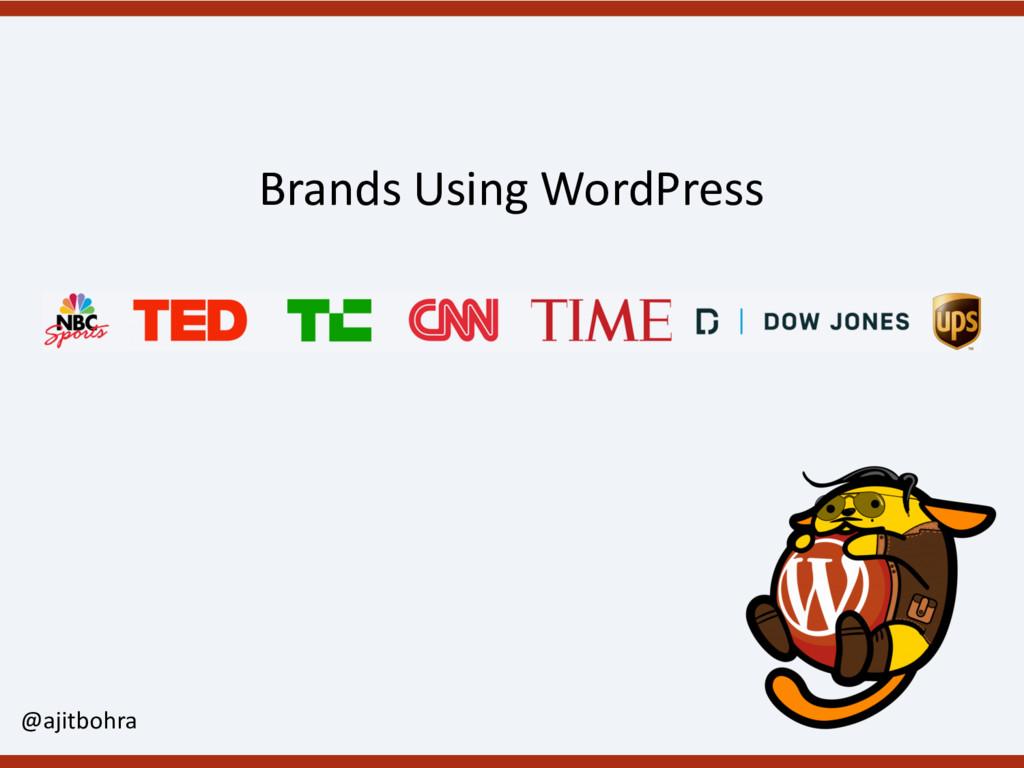 Brands Using WordPress @ajitbohra