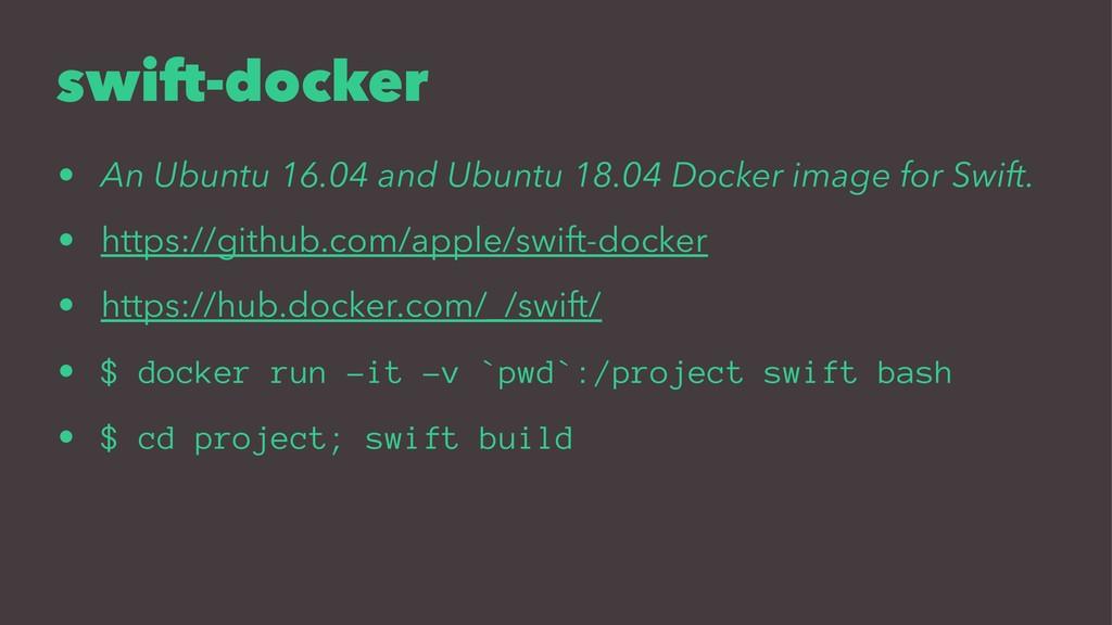 swift-docker • An Ubuntu 16.04 and Ubuntu 18.04...