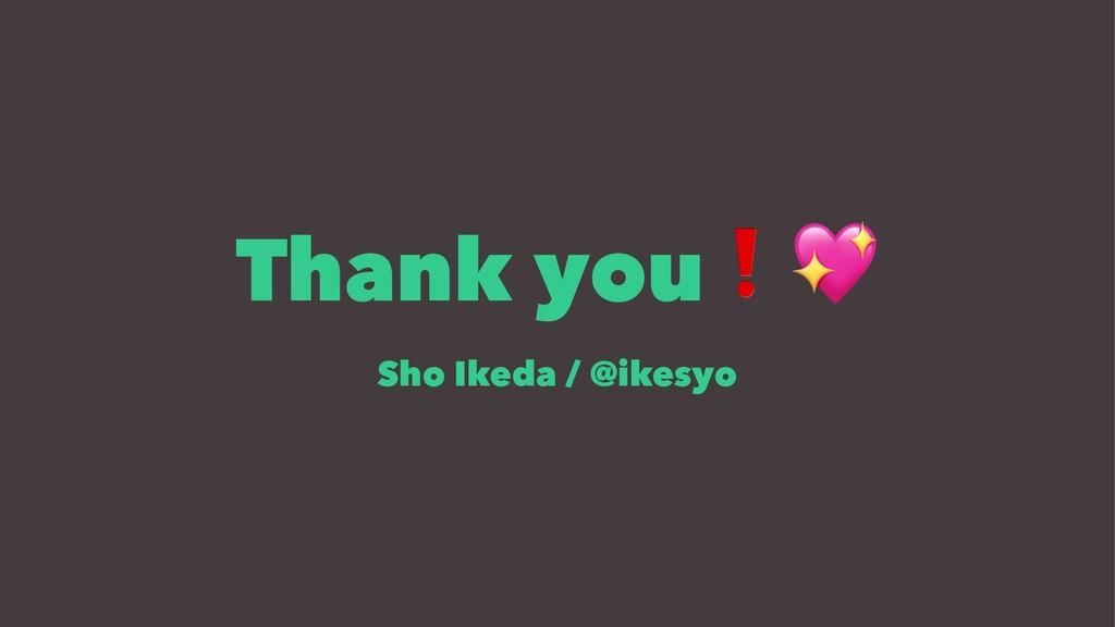 Thank you Sho Ikeda / @ikesyo
