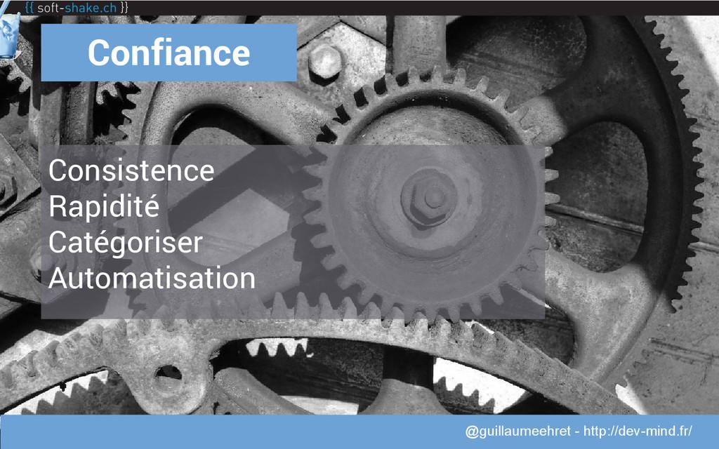 @guillaumeehret Confiance Consistence Rapidité ...
