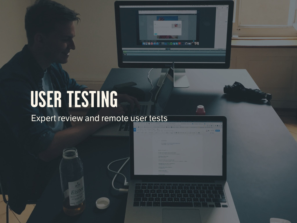 USER TESTING Expert review and remote user tests