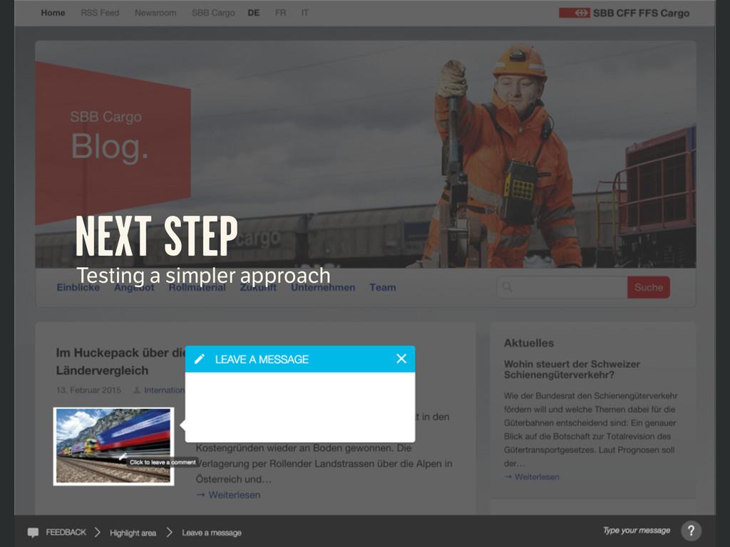 NEXT STEP Testing a simpler approach