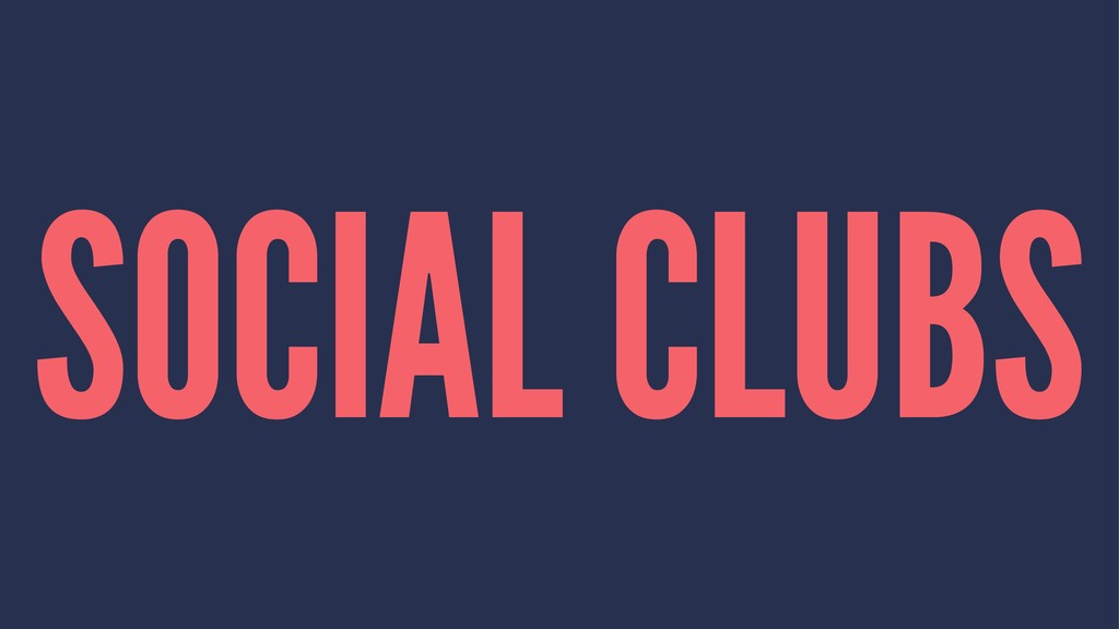 SOCIAL CLUBS