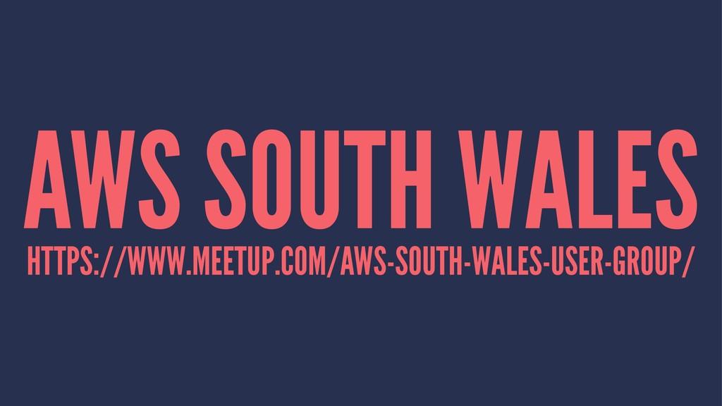 AWS SOUTH WALES HTTPS://WWW.MEETUP.COM/AWS-SOUT...