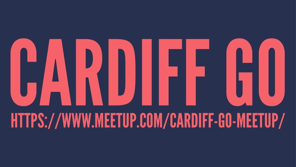 CARDIFF GO HTTPS://WWW.MEETUP.COM/CARDIFF-GO-ME...