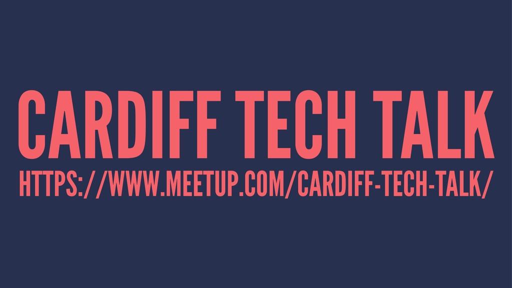 CARDIFF TECH TALK HTTPS://WWW.MEETUP.COM/CARDIF...