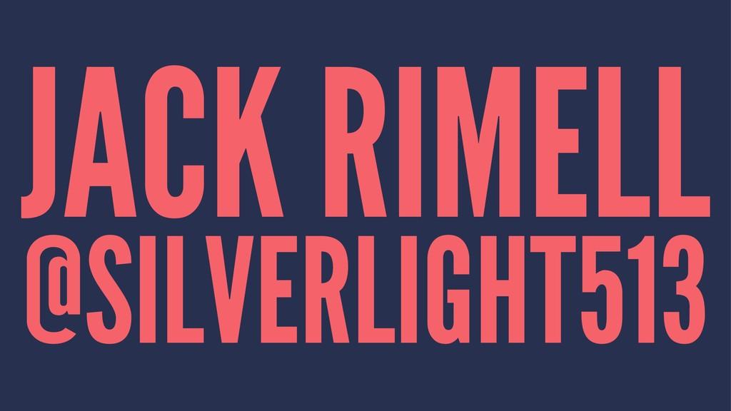JACK RIMELL @SILVERLIGHT513