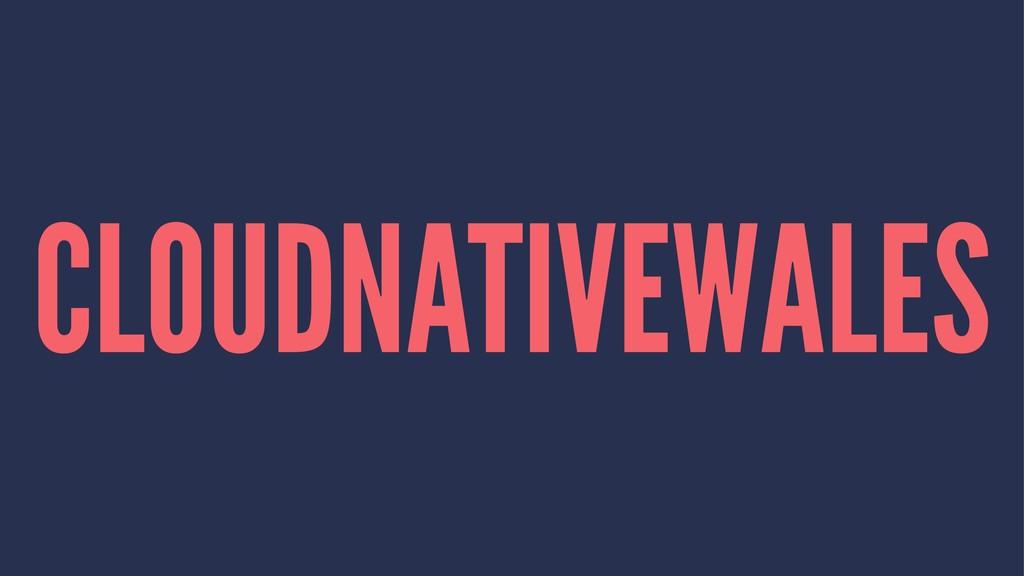 CLOUDNATIVEWALES