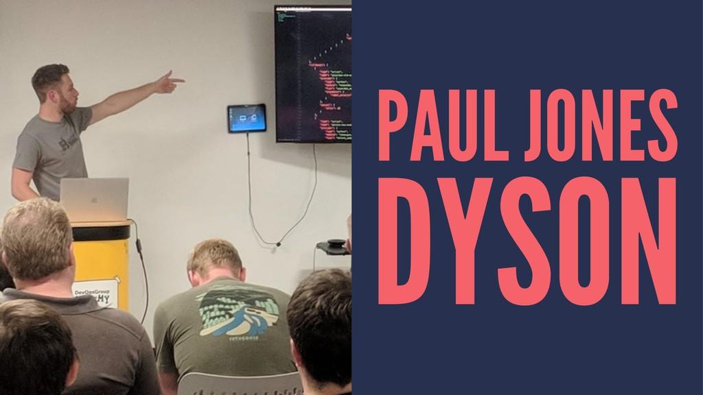 PAUL JONES DYSON