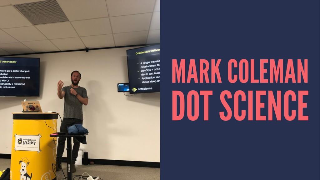 MARK COLEMAN DOT SCIENCE