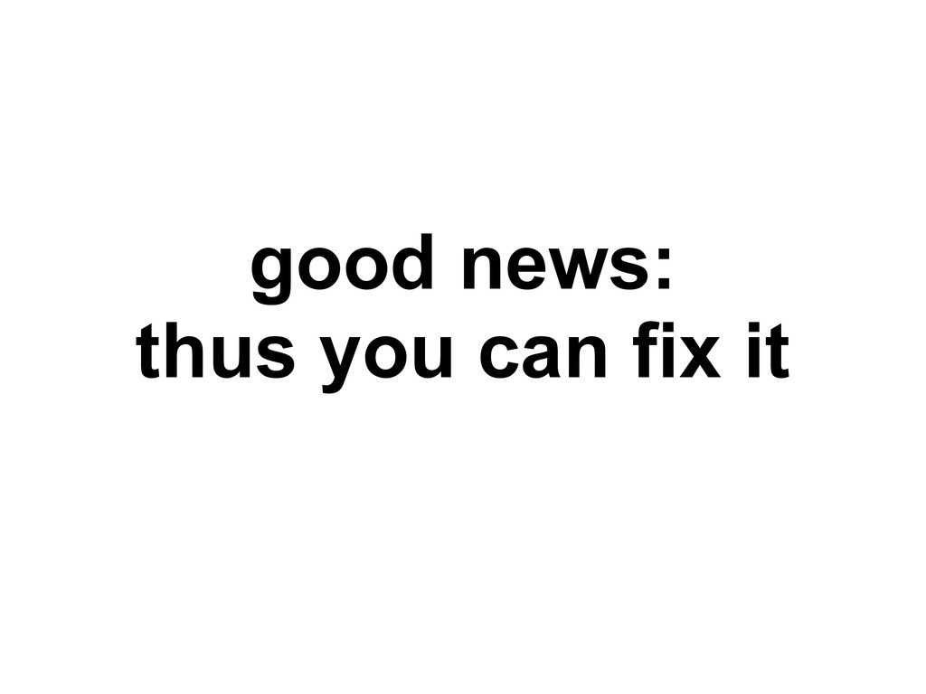 good news: thus you can fix it