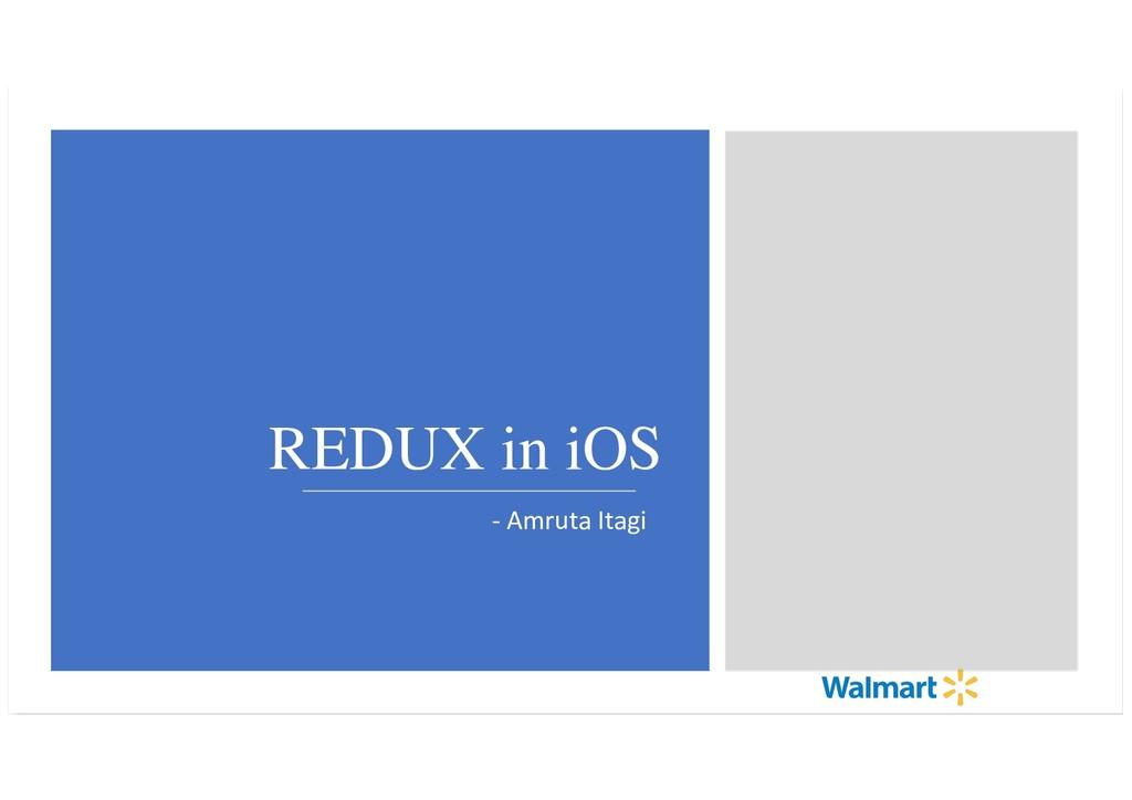 REDUX in iOS - Amruta Itagi