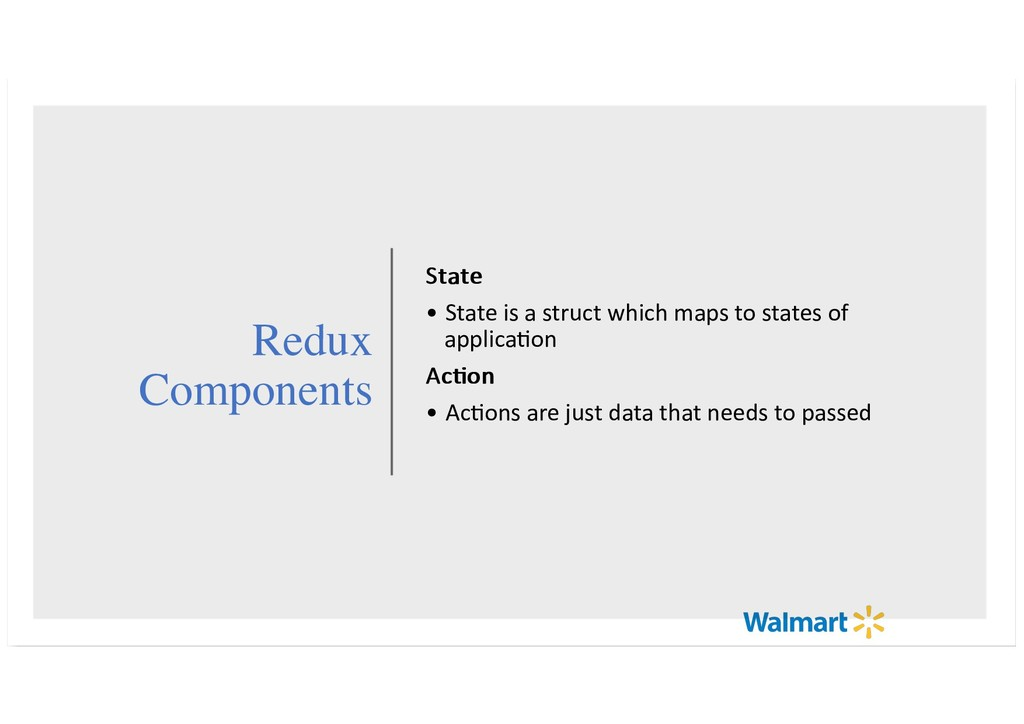 Redux Components State State • State is a struc...
