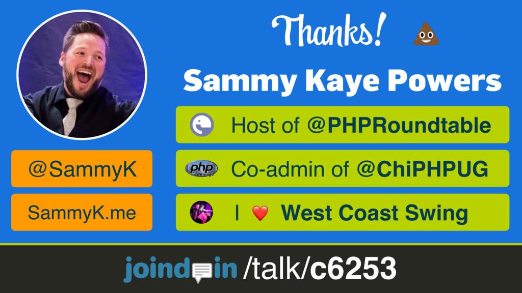 Sammy Kaye Powers Thanks! /talk/c6253 @SammyK S...