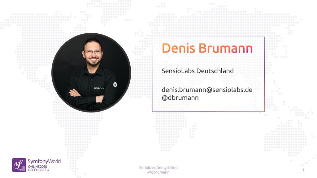 SensioLabs Deutschland denis.brumann@sensiolabs...