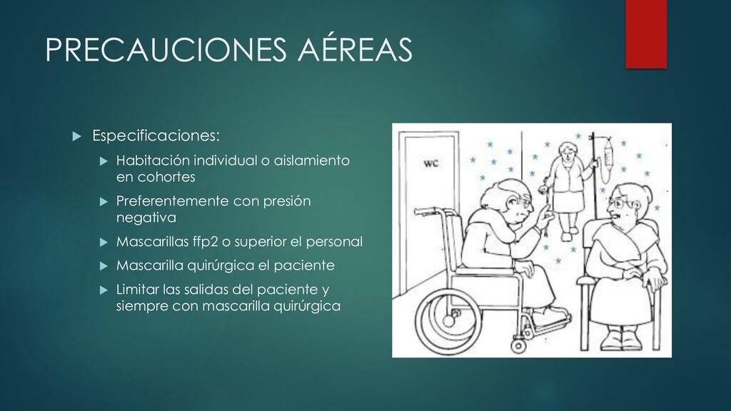 PRECAUCIONES AÉREAS  Especificaciones:  Habit...