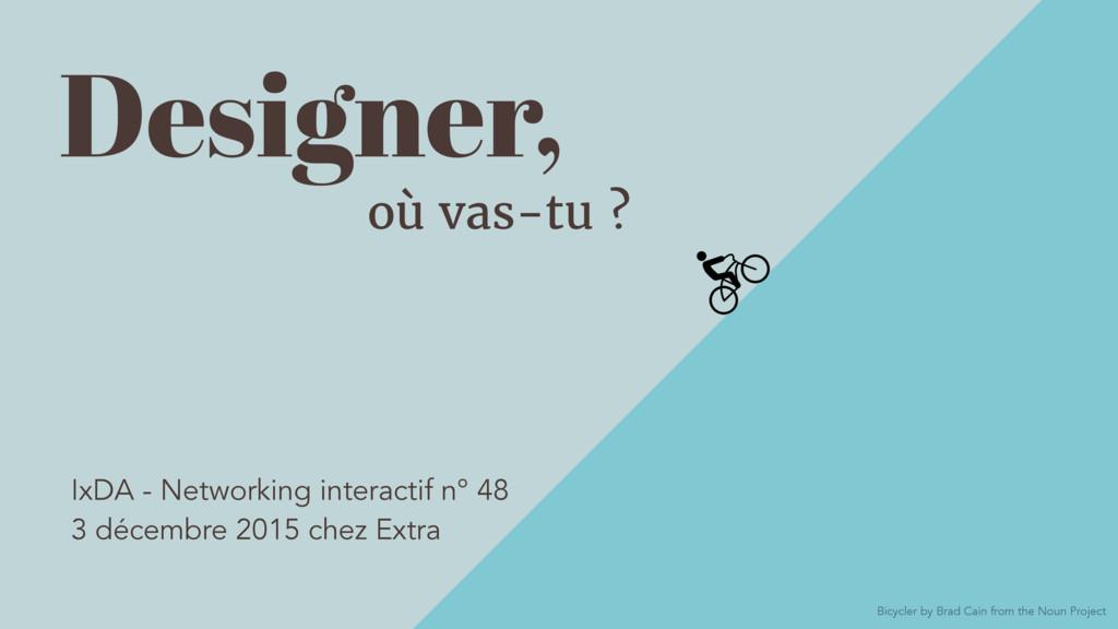 Designer, où vas-tu ? Bicycler by Brad Cain fro...