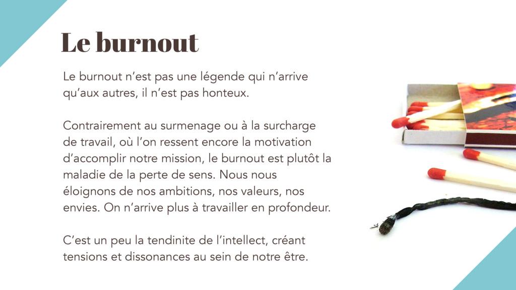 Le burnout Le burnout n'est pas une légende qui...