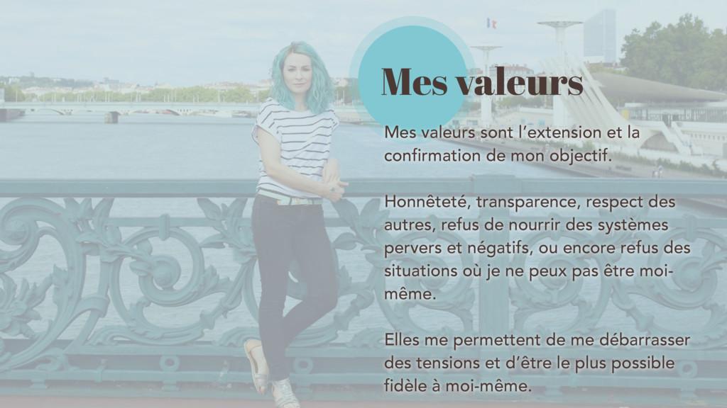 Mes valeurs Mes valeurs sont l'extension et la ...