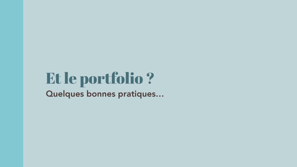 Et le portfolio ? Quelques bonnes pratiques…