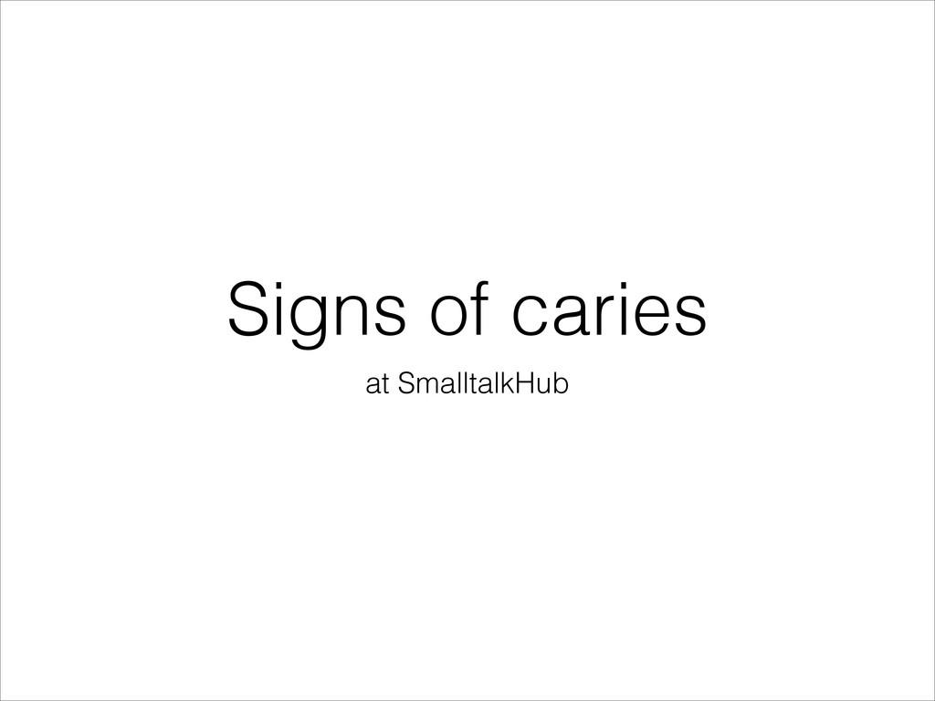 Signs of caries at SmalltalkHub