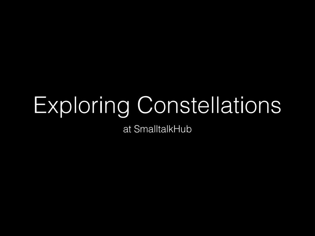 Exploring Constellations at SmalltalkHub