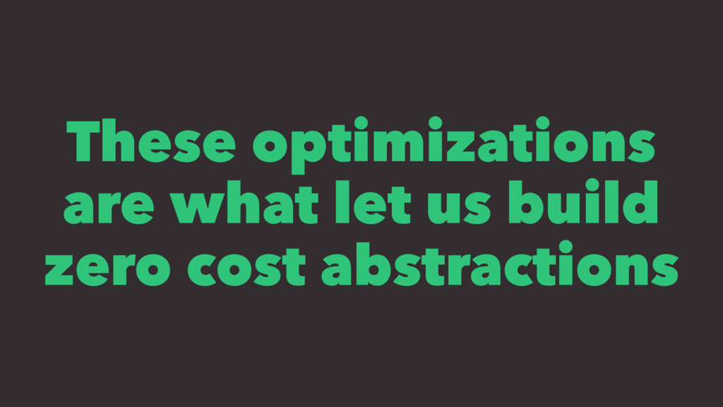 These optimizations are what let us build zero ...