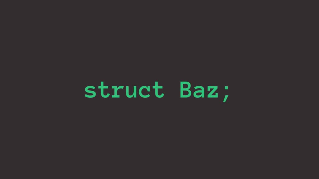 struct Baz;