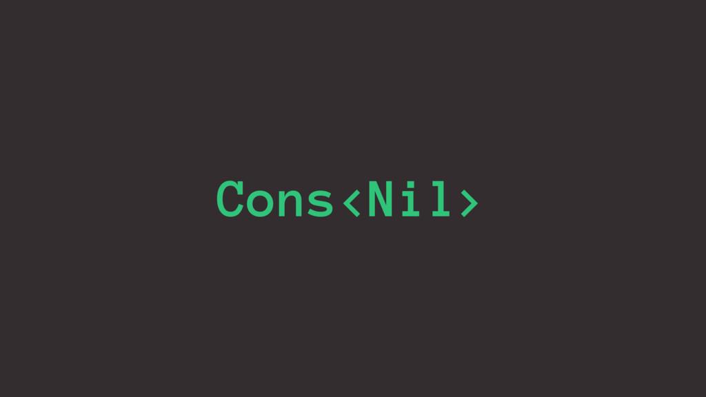 Cons<Nil>