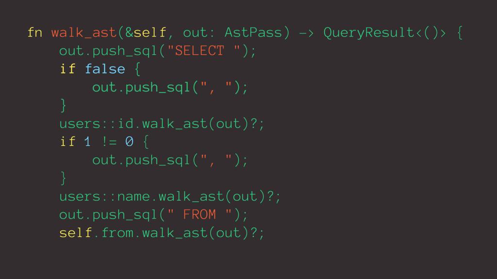 fn walk_ast(&self, out: AstPass) -> QueryResult...