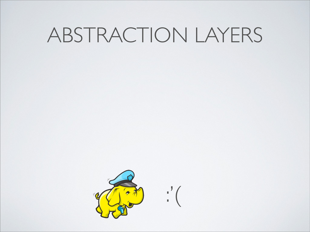 ABSTRACTION LAYERS :'(