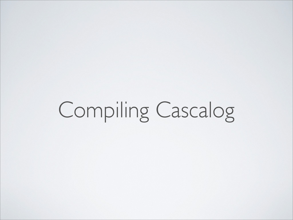 Compiling Cascalog