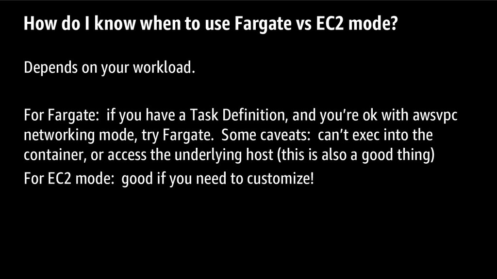 How do I know when to use Fargate vs EC2 mode? ...